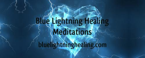 Blue Lightning Healing Meditations : Compassion - Who Loves you, baby?