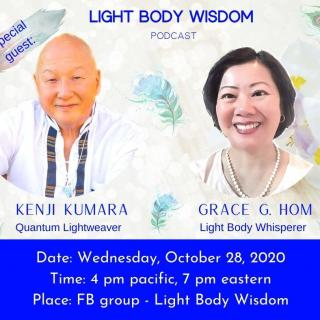 Light Body Wisdom: Special Guest Kenji Kumara Part 1 of 3 with Grace G. Hom, Ep#114